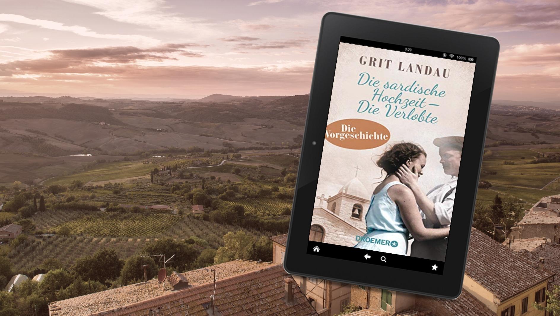"""Grit Landau: Die Verlobte (Vorgeschichte zu """"Die sardische Hochzeit"""")"""